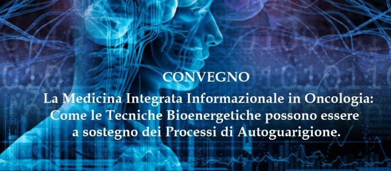 CONVEGNO: La Medicina Integrata Informazionale in Oncologia